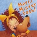 Merci Mister Dash! – Monica Kulling, ill. Esperança Melo