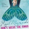Real Mermaids Don't Wear Toe Rings – Hélène Boudreau