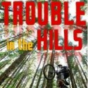 Trouble in the Hills – Helaine Becker