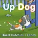 Up Cat / Up Dog – Hazel Hutchins, ill. Fanny