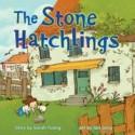 The Stone Hatchlings – Sarah Tsiang, ill. Qin Leng
